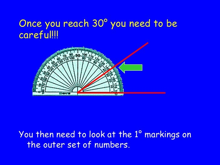 Once you reach 30 ° you need to be careful!!! <ul><li>You then need to look at the 1 ° markings on the outer set of number...