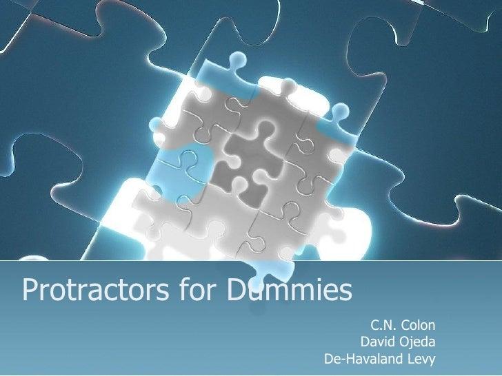 Protractors for Dummies C.N. Colon David Ojeda De-Havaland Levy