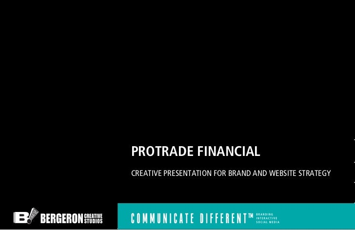 PROTRADE FINANCIALCREATIVE PRESENTATION FOR BRAND AND WEBSITE STRATEGY