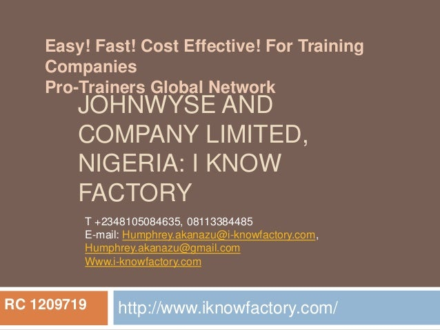 Easy! Fast! Cost Effective! For Training  Companies  Pro-Trainers Global Network  JOHNWYSE AND  COMPANY LIMITED,  NIGERIA:...