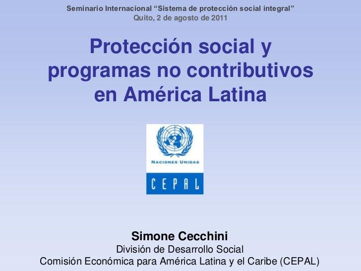 """Seminario Internacional """"Sistema de protección social integral""""<br />Quito, 2 de agosto de 2011<br />Protección social y p..."""