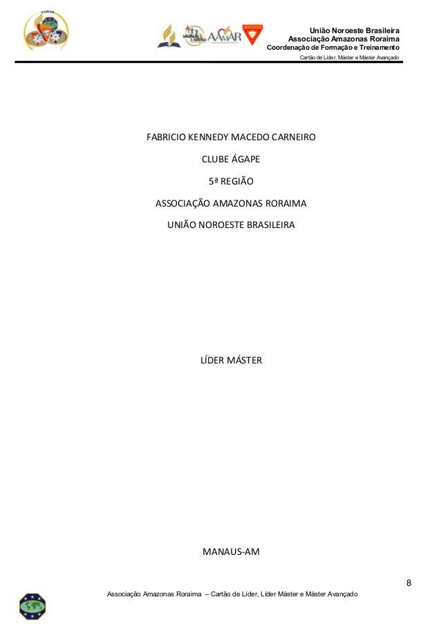 8 União Noroeste Brasileira Associação Amazonas Roraima Coordenação de Formação e Treinamento Cartão de Líder, Máster e Má...