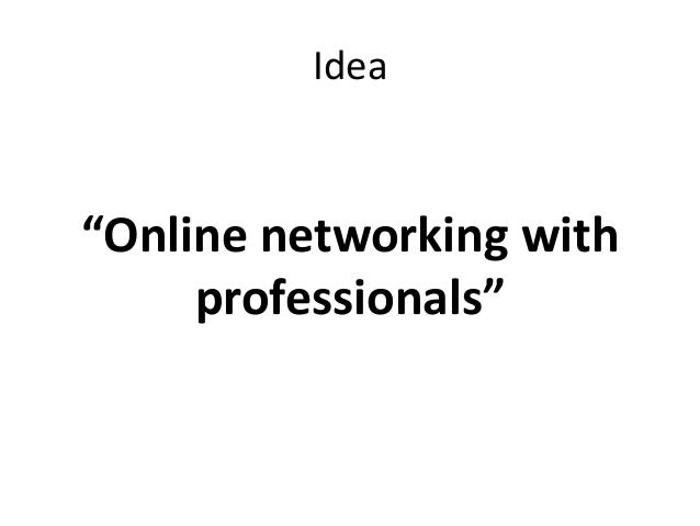 "Idea ""Online networking with professionals"""