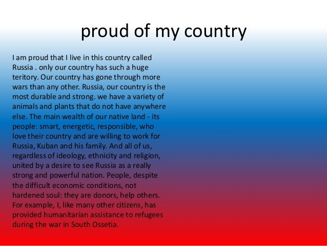 essay on how can i make my country proud Essay] essay for kids on my country | india is my country  india is my country i am proud to say that i am an indian i am proud of the ancient culture and heritage of my great country  this was the proud moment for alexie knowing he can make his own future and not let the stereotypes bring him down indian education portrays an.
