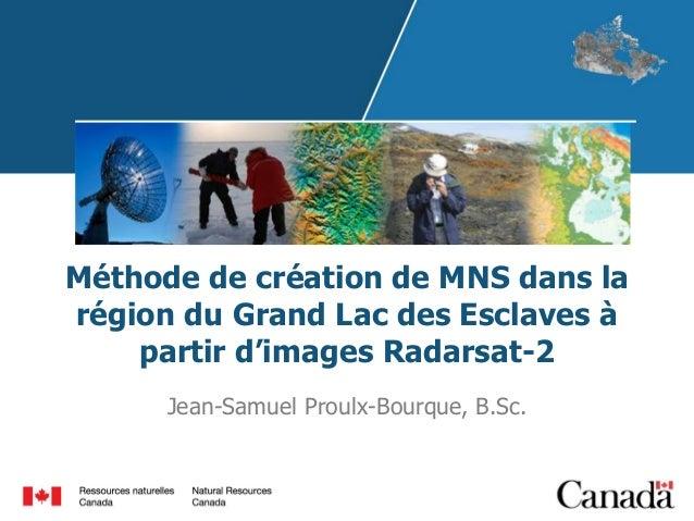 Méthode de création de MNS dans la région du Grand Lac des Esclaves à partir d'images Radarsat-2 Jean-Samuel Proulx-Bourqu...