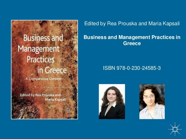Edited by Rea Prouska and Maria KapsaliBusiness and Management Practices in GreeceISBN 978-0-230-24585-3<br />