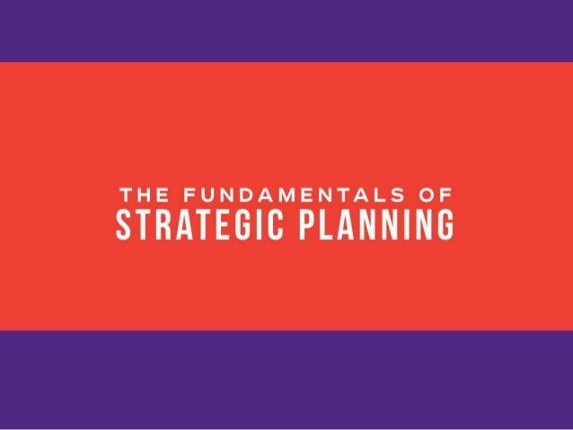 The Fundamentals of StrategicPlanning