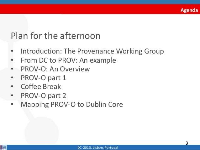 PROV-O Tutorial. DC-2013 Conference Slide 3