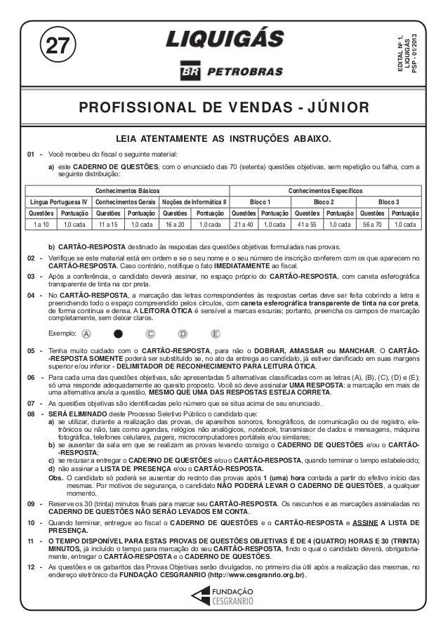 PROFISSIONAL DE VENDAS - JÚNIOR 1 LIQUIGÁS LEIA ATENTAMENTE AS INSTRUÇÕES ABAIXO. 01 - Você recebeu do fiscal o seguinte m...