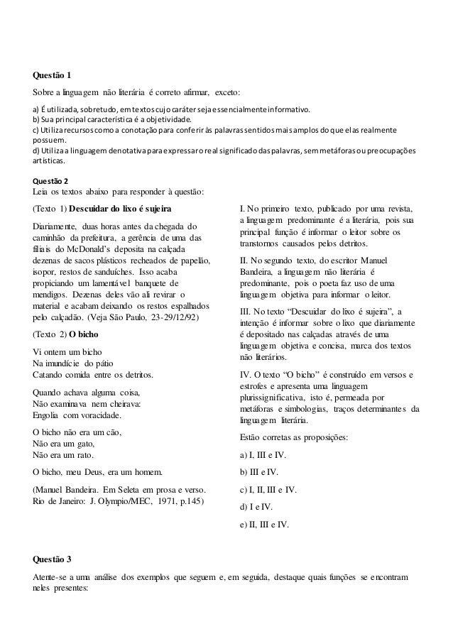 Questão 1 Sobre a linguagem não literária é correto afirmar, exceto: a) É utilizada,sobretudo,emtextoscujocarátersejaessen...