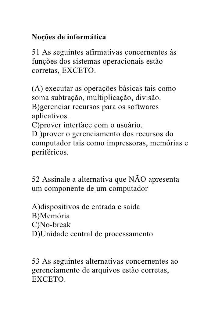 Noções de informática 51 As seguintes afirmativas concernentes às funções dos sistemas operacionais estão corretas, EXCETO...