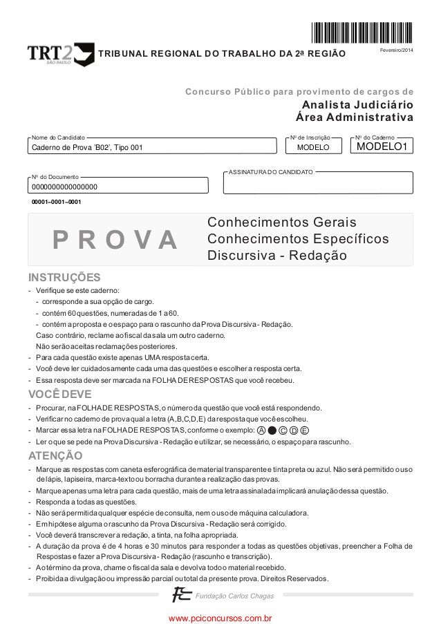 N do Cadernoo N de Inscriçãoo ASSINATURA DO CANDIDATO N do Documentoo Nome do Candidato P R O V A A C D E Fevereiro/2014 A...