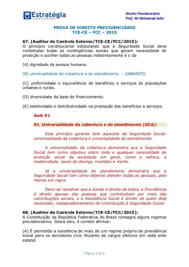 Direito Previdenciário Prof. Ali Mohamad Jaha Página 1 de 6 PROVA DE DIREITO PREVIDENCIÁRIO TCE-CE – FCC – 2015 67. (Audit...