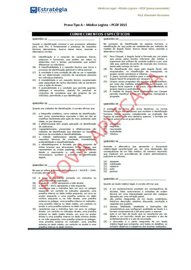 Medicina Legal – Médico Legista – PCDF (prova comentada) Prof. Alexandre Herculano Prova Tipo A – Médico Legista – PCDF 20...