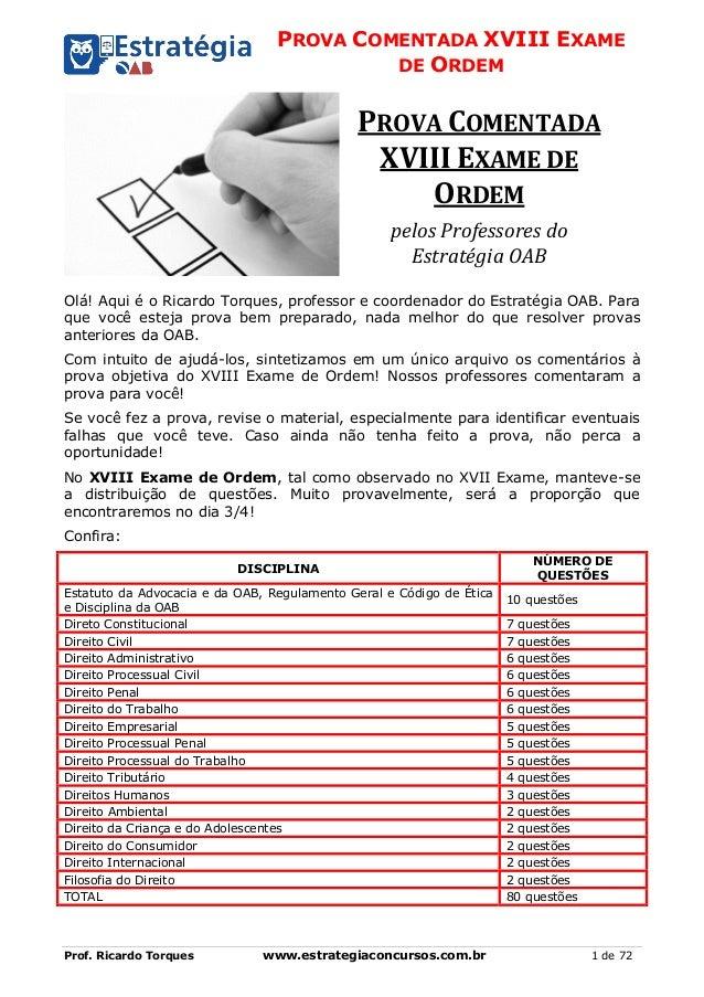 PROVA COMENTADA XVIII EXAME DE ORDEM Prof. Ricardo Torques www.estrategiaconcursos.com.br 1 de 72 PROVA COMENTADA XVIII EX...