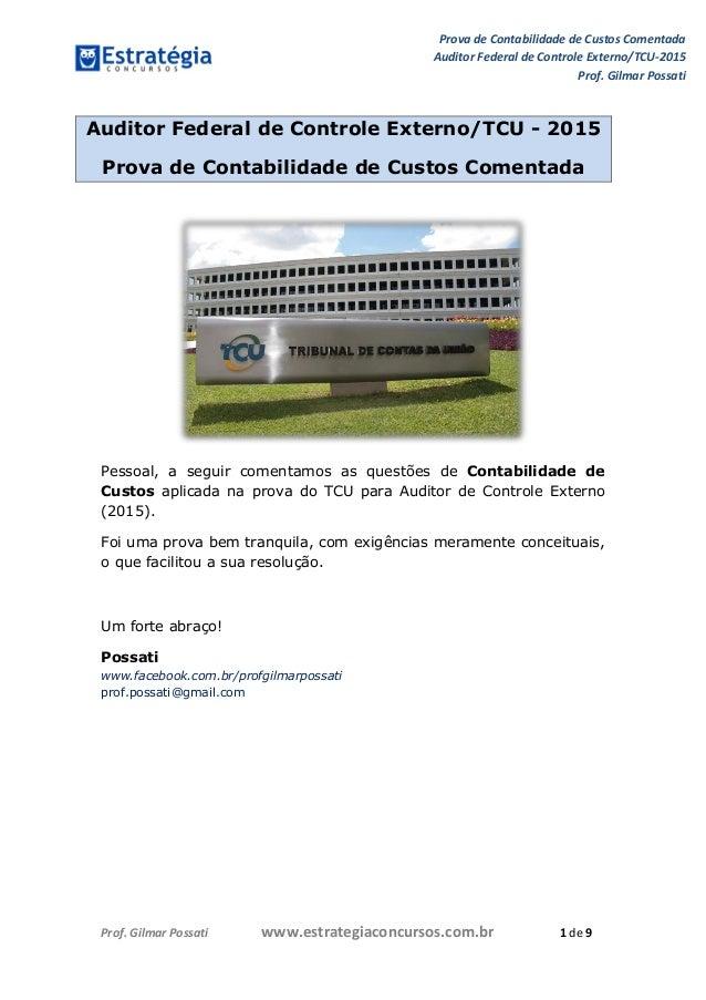 Prova de Contabilidade de Custos Comentada Auditor Federal de Controle Externo/TCU-2015 Prof. Gilmar Possati Prof. Gilmar ...