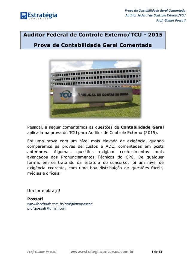 Prova de Contabilidade Geral Comentada Auditor Federal de Controle Externo/TCU Prof. Gilmar Possati Prof. Gilmar Possati w...