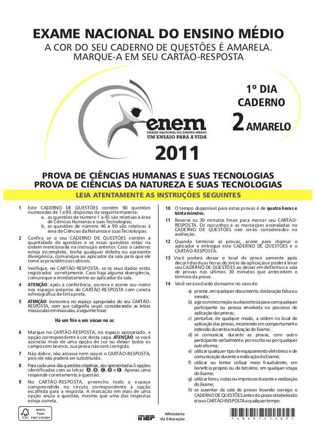 2AMARELOEXAME NACIONAL DO ENSINO MÉDIO1º DIACADERNO2011A COR DO SEU CADERNO DE QUESTÕES É AMARELA.MARQUE-A EM SEU CARTÃO-R...