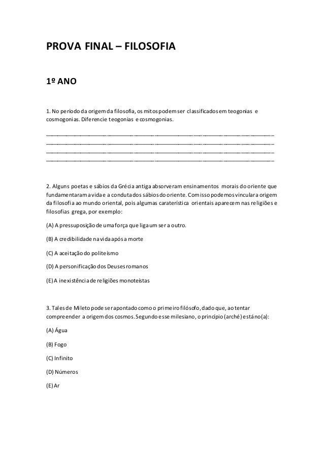 PROVA FINAL – FILOSOFIA 1º ANO 1. No períododa origemda filosofia,osmitospodemser classificadosemteogonias e cosmogonias.D...