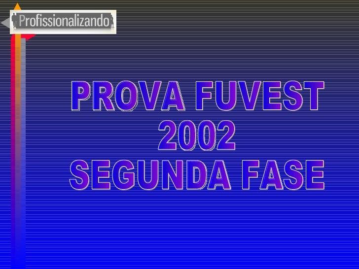 PROVA FUVEST  2002 SEGUNDA FASE