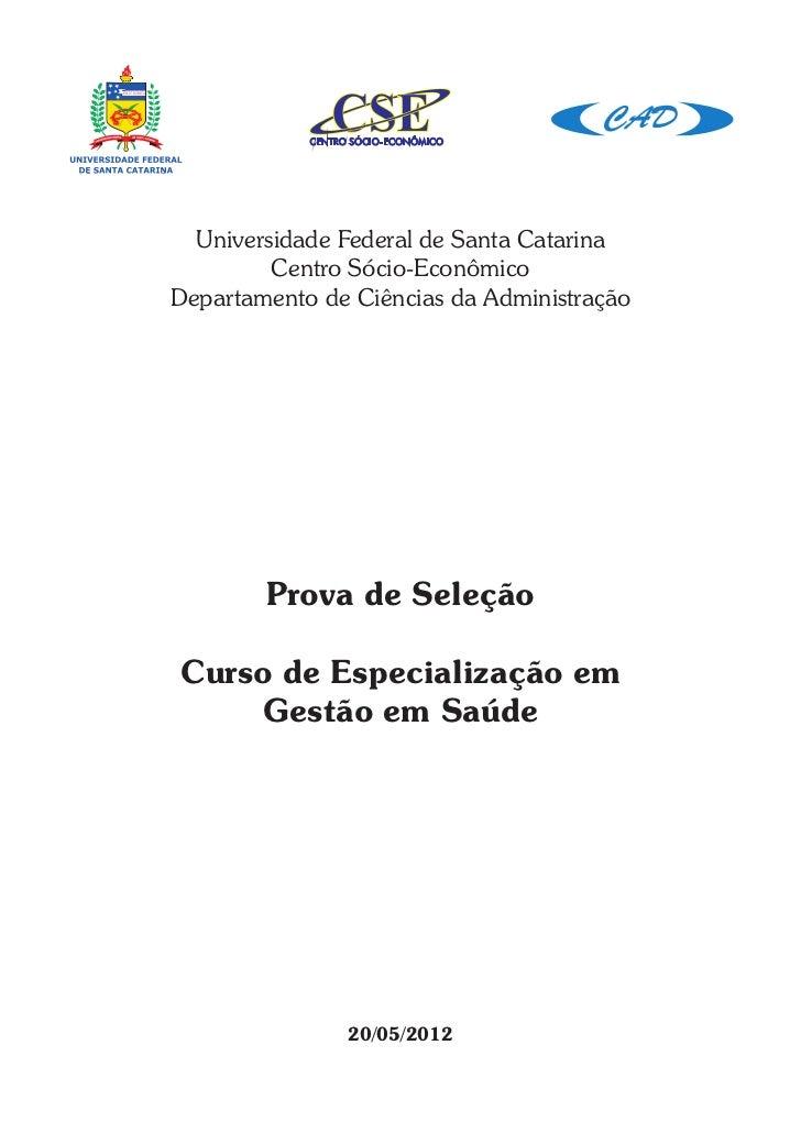 Universidade Federal de Santa Catarina         Centro Sócio-EconômicoDepartamento de Ciências da Administração        Prov...