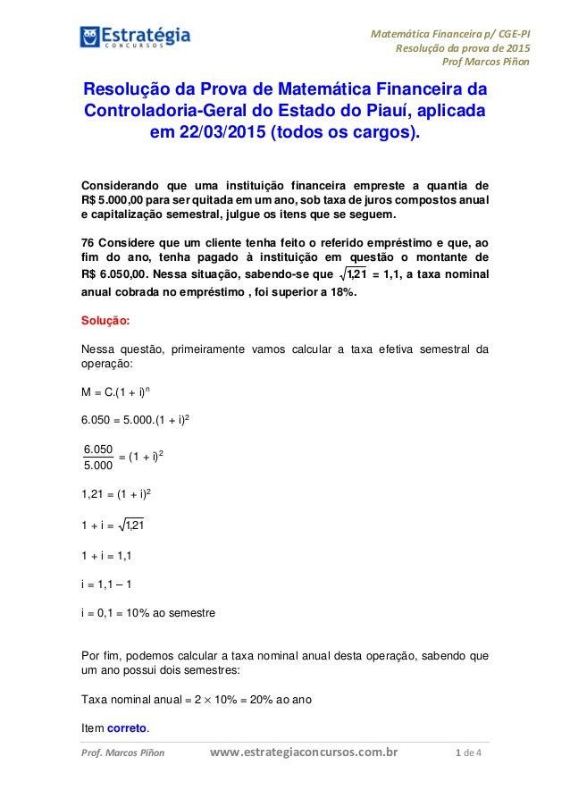 Matemática Financeira p/ CGE-PI Resolução da prova de 2015 Prof Marcos Piñon Prof. Marcos Piñon www.estrategiaconcursos.co...