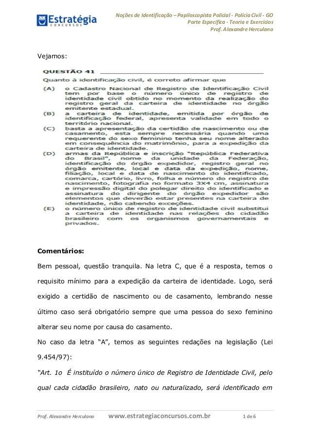 Noções de Identificação – Papiloscopista Policial - Polícia Civil - GO Parte Específica - Teoria e Exercícios Prof. Alexan...
