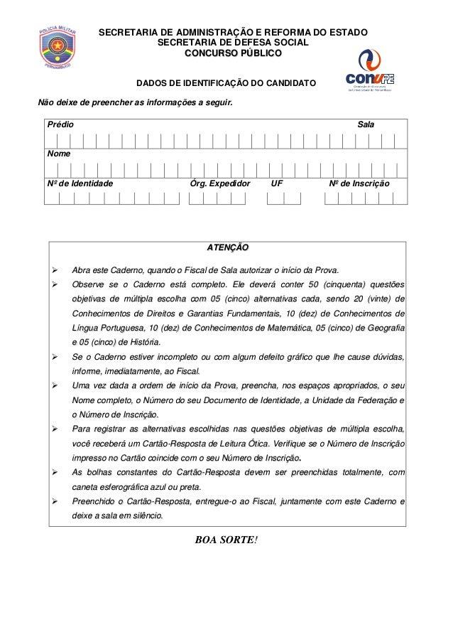 SECRETARIA DE ADMINISTRAÇÃO E REFORMA DO ESTADO SECRETARIA DE DEFESA SOCIAL CCOONNCCUURRSSOO PPÚÚBBLLIICCOO DADOS DE IDENT...