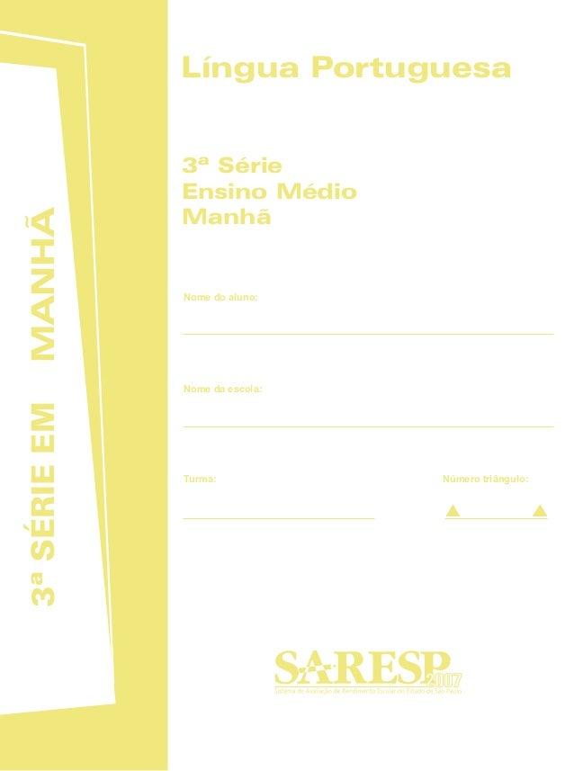MANHÃ3ªSÉRIEEM 2007 Nome do aluno: 3ª Série Ensino Médio Manhã Nome da escola: Turma: Número triângulo: Língua Portuguesa