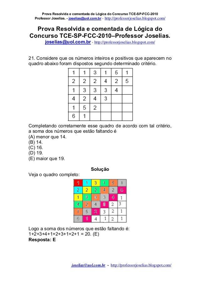 Prova Resolvida e comentada de Lógica do Concurso TCE-SP-FCC-2010 Professor Joselias. - joselias@uol.com.br - http://profe...