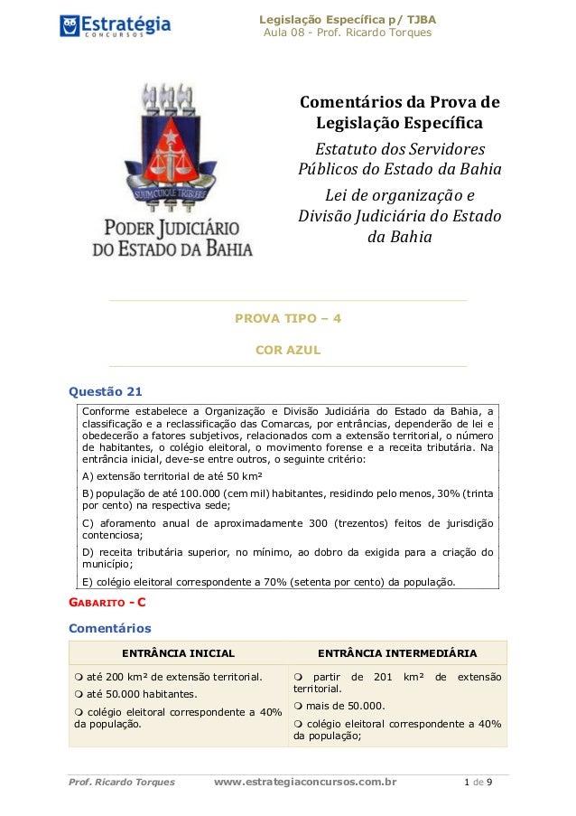 Legislação Específica p/ TJBA Aula 08 - Prof. Ricardo Torques Prof. Ricardo Torques www.estrategiaconcursos.com.br 1 de 9 ...
