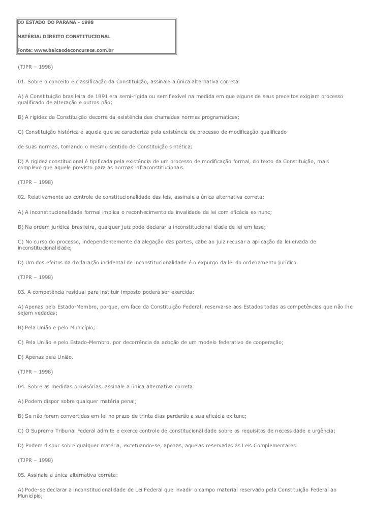 DO ESTADO DO PARANÁ - 1998MATÉRIA: DIREITO CONSTITUCIONALFonte: www.balcaodeconcursos.com.br(TJPR – 1998)01. Sobre o conce...
