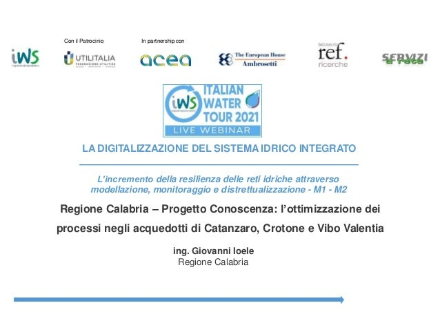 Con il Patrocinio In partnership con LA DIGITALIZZAZIONE DEL SISTEMA IDRICO INTEGRATO L'incremento della resilienza delle ...