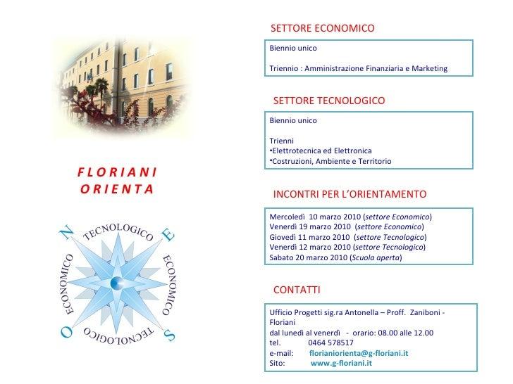 F L O R I A N I O R I E N T A SETTORE TECNOLOGICO Mercoledì  10 marzo 2010 ( settore Economico ) Venerdì 19 marzo 2010 ( ...
