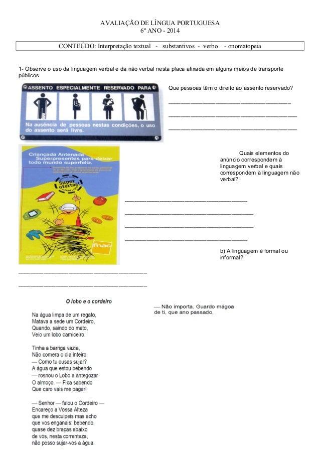 AVALIAÇÃO DE LÍNGUA PORTUGUESA 6º ANO - 2014 CONTEÚDO: Interpretação textual - substantivos - verbo  - onomatopeia  1- Obs...