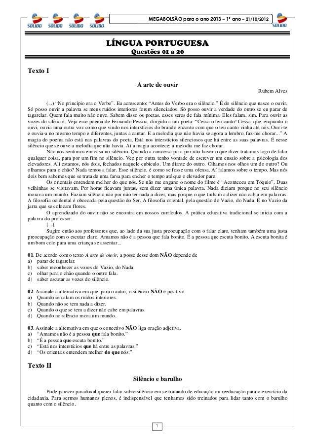 1 MEGABOLSÃO para o ano 2013 – 1º ano – 21/10/2012 LÍNGUA PORTUGUESA Questões 01 a 20 Texto I A arte de ouvir Rubem Alves ...