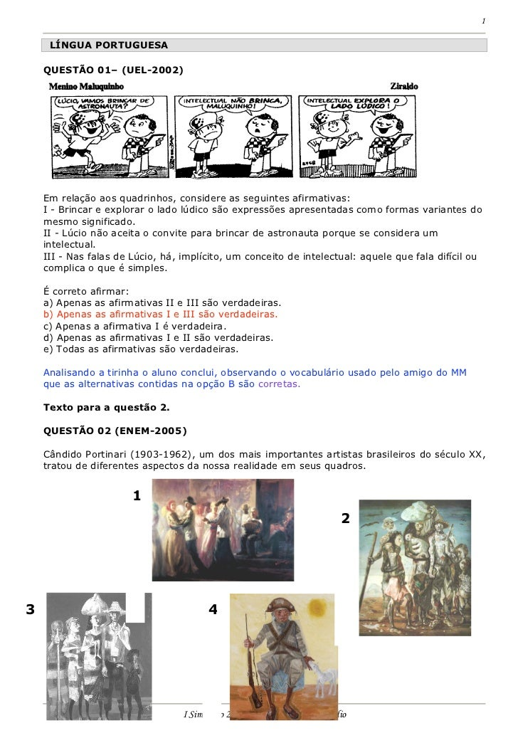 1       LÍNGUA PORTUGUESA      QUESTÃO 01– (UEL-2002)         Em relação aos quadrinhos, considere as seguintes afirmativa...