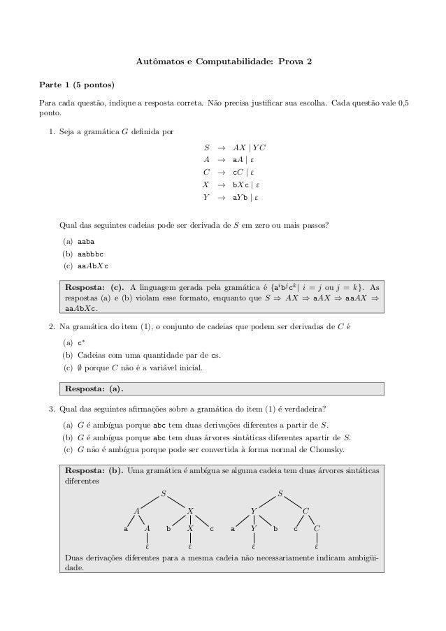 Autˆomatos e Computabilidade: Prova 2Parte 1 (5 pontos)Para cada quest˜ao, indique a resposta correta. N˜ao precisa justifi...