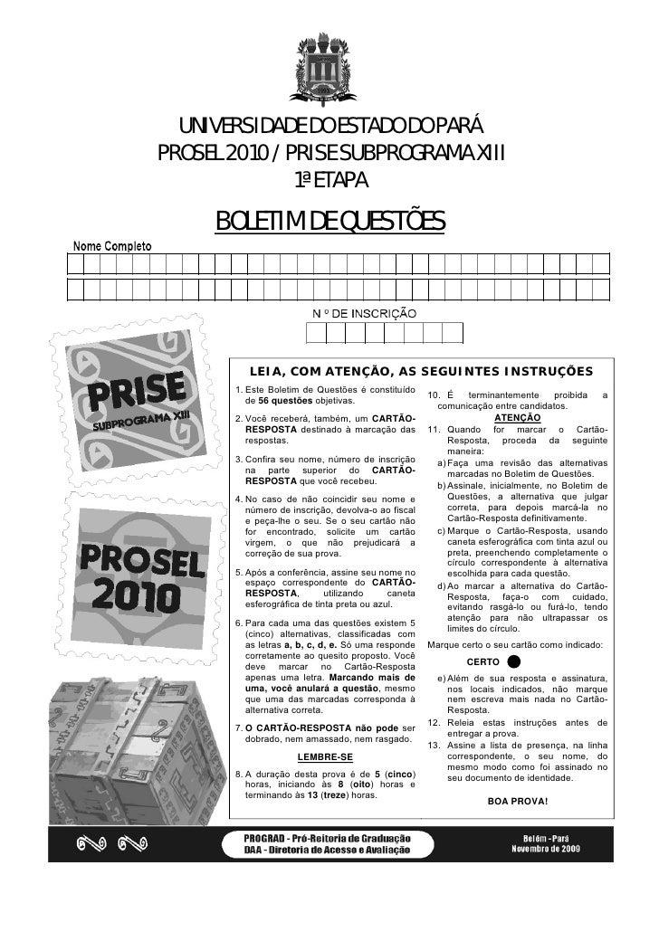 UNIVERSIDADE DO ESTADO DO PARÁ PROSEL 2010 / PRISE SUBPROGRAMA XIII                1ª ETAPA      BOLETIM DE QUESTÕES      ...