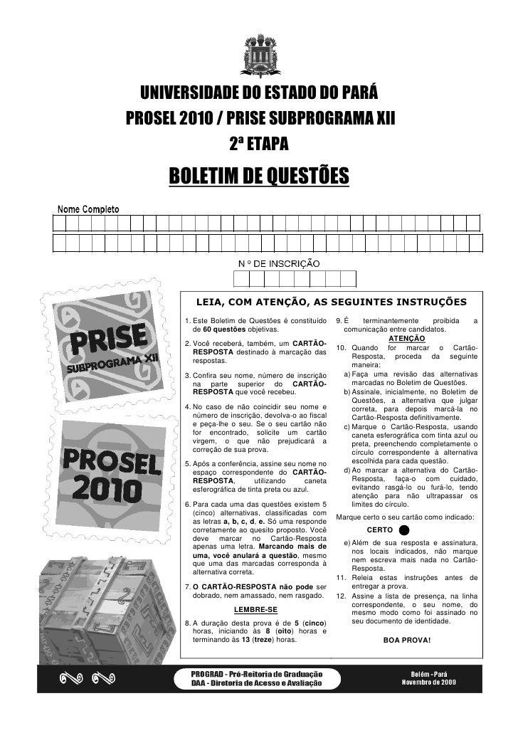 UNIVERSIDADE DO ESTADO DO PARÁ PROSEL 2010 / PRISE SUBPROGRAMA XII               2ª ETAPA      BOLETIM DE QUESTÕES        ...