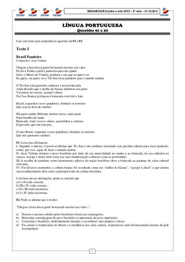 1 MEGABOLSÃO para o ano 2013 – 2º ano – 21/10/2012 LÍNGUA PORTUGUESA Questões 01 a 20 Leia este texto para responder às qu...