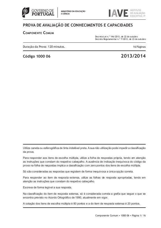 PROVA DE AVALIAÇÃO DE CONHECIMENTOS E CAPACIDADES COMPONENTE COMUM Duração da Prova: 120 minutos. 16 Páginas Código 1000 0...
