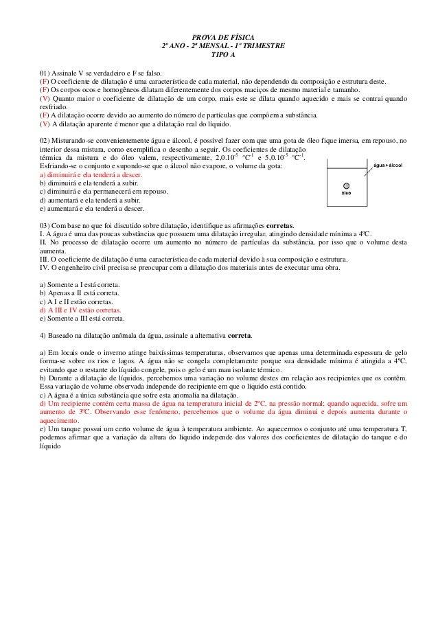 PROVA DE FÍSICA 2º ANO - 2ª MENSAL - 1º TRIMESTRE TIPO A 01) Assinale V se verdadeiro e F se falso. (F) O coeficiente de d...