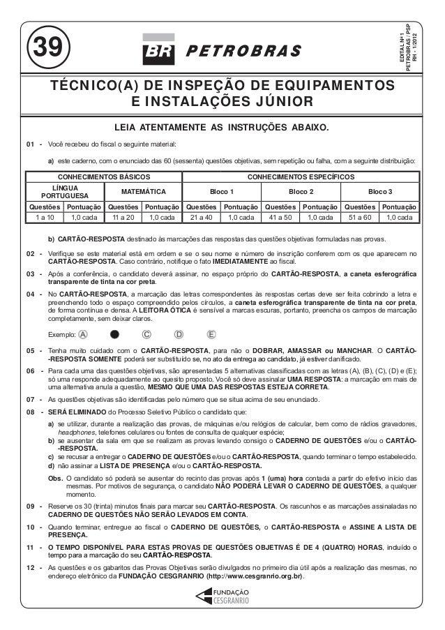 39  TÉCNICO(A) DE INSPEÇÃO DE EQUIPAMENTOS  E INSTALAÇÕES JÚNIOR  LEIA ATENTAMENTE AS INSTRUÇÕES ABAIXO.  CONHECIMENTOS BÁ...
