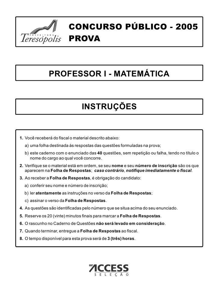 CONCURSO PÚBLICO - 2005                          PROVA               PROFESSOR I - MATEMÁTICA                             ...