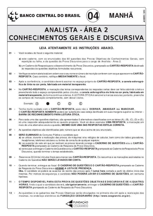 04  MANHÃ  JANEIRO / 2010  BANCO CENTRAL DO BRASIL  ANALIST ALISTA ANALISTA - ÁREA 2 CONHECIMENTOS DISCURSIVA CONHECIMENTO...