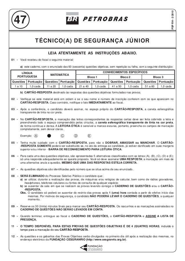 1 TÉCNICO(A) DE SEGURANÇA JÚNIOR LEIA ATENTAMENTE AS INSTRUÇÕES ABAIXO. 01 - Você recebeu do fiscal o seguinte material: a...