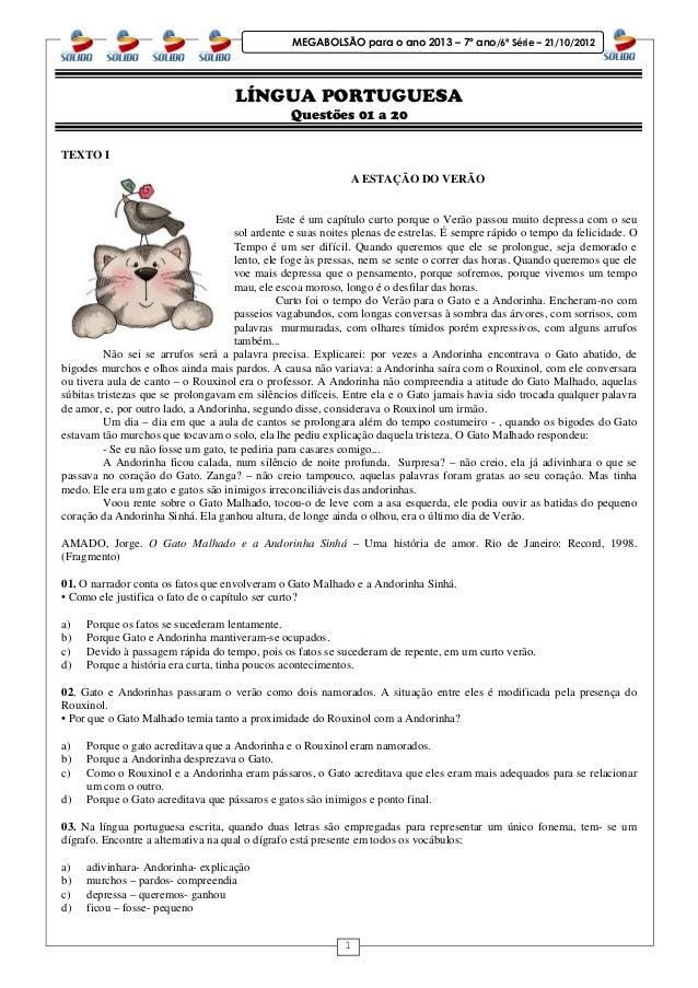 1 MEGABOLSÃO para o ano 2013 – 7º ano/6ª Série – 21/10/2012 LÍNGUA PORTUGUESA Questões 01 a 20 TEXTO I A ESTAÇÃO DO VERÃO ...