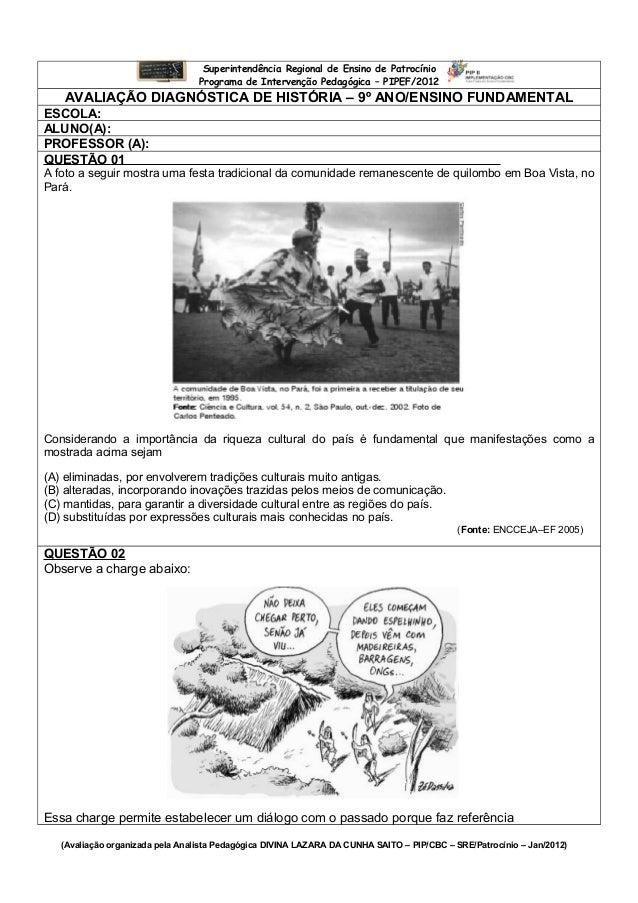 Superintendência Regional de Ensino de PatrocínioPrograma de Intervenção Pedagógica – PIPEF/2012AVALIAÇÃO DIAGNÓSTICA DE H...