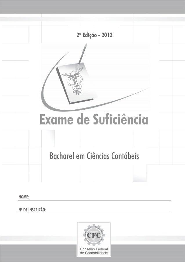 CONSELHO FEDERAL DE CONTABILIDADE                  EXAME DE SUFICIÊNCIA            Bacharel em Ciências Contábeis2